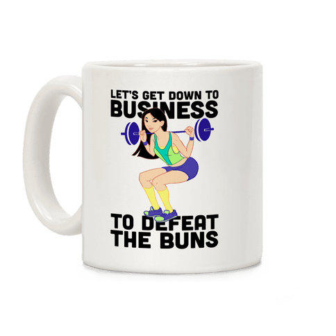Let's Get Down To Business Parody Coffee Mug