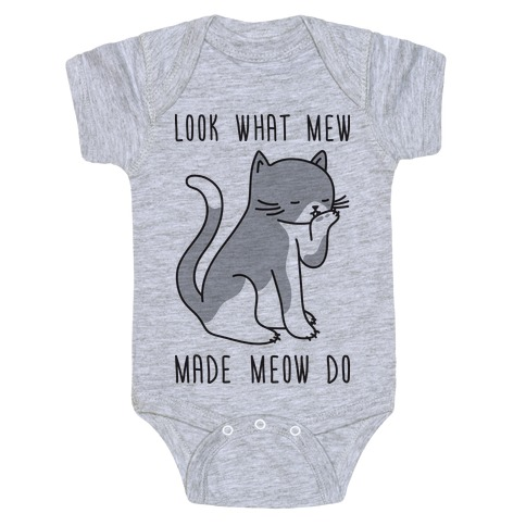 Look What Mew Made Meow Do Baby Onesy