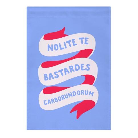 Nolite Te Bastardes Carborundorum Banner Garden Flag