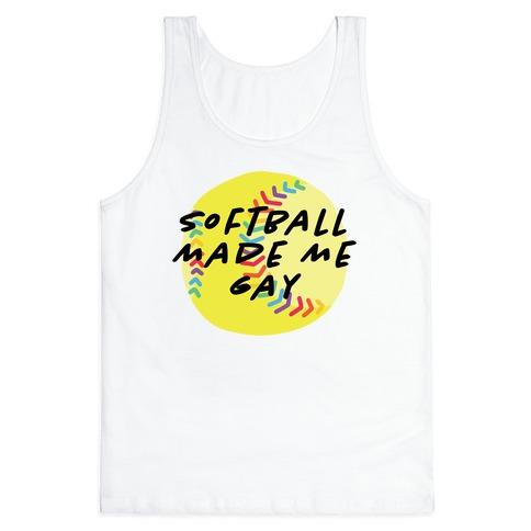 Softball Made Me Gay Tank Top