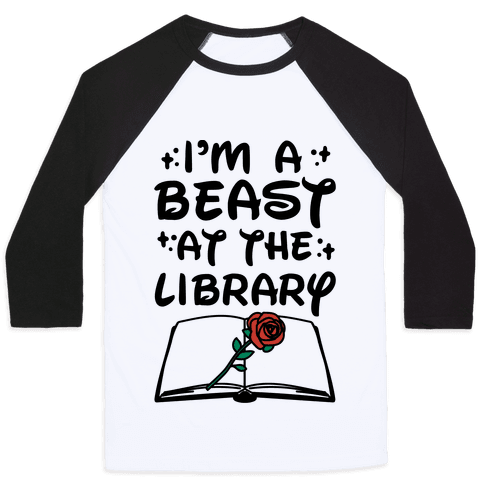 I'm A Beast At The Library Parody Baseball Tee