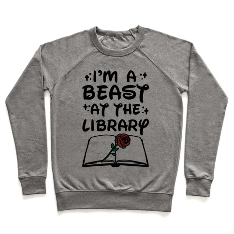 I'm A Beast At The Library Parody Pullover