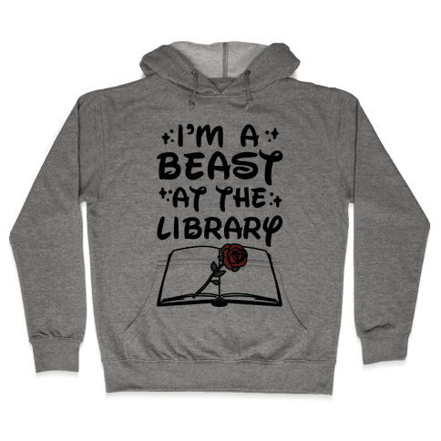 I'm A Beast At The Library Parody Hooded Sweatshirt