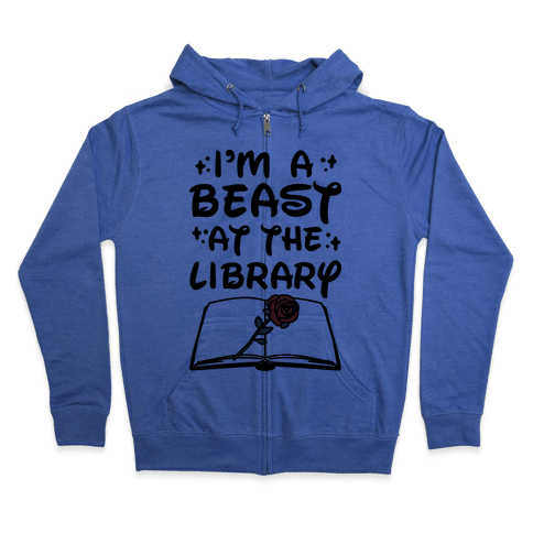 I'm A Beast At The Library Parody Zip Hoodie