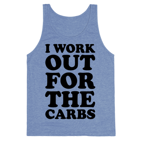 I Workout For The Carbs Tank Top