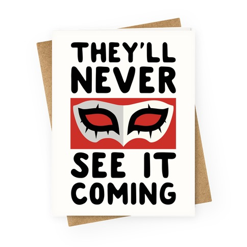 You'll Never See It Coming Greeting Card