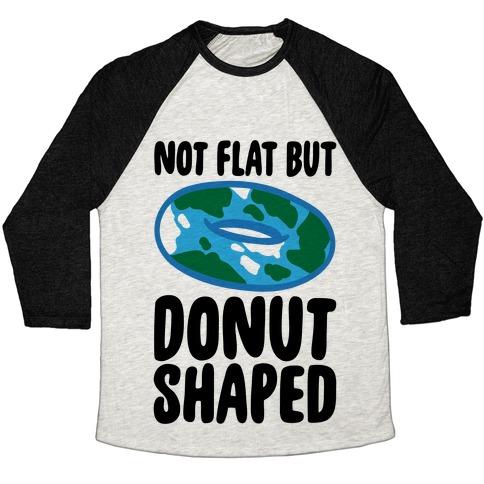 Donut Shaped Earth Parody Baseball Tee