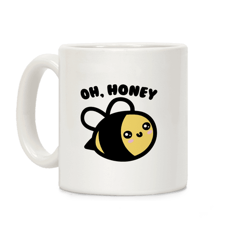 Oh Honey Bee Parody Coffee Mug