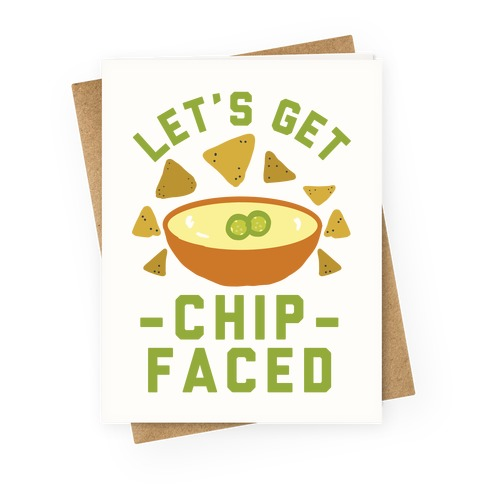 Let's Get Chip Faced Greeting Card