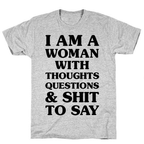 I Am A Woman Mens T-Shirt