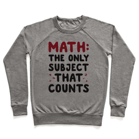 Math: The Only Subject That Counts Pullover