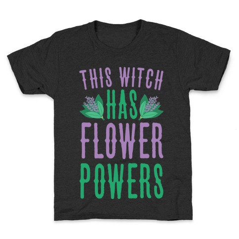 This Witch Has Flower Powers Kids T-Shirt