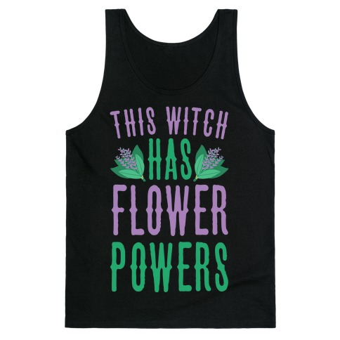 This Witch Has Flower Powers Tank Top