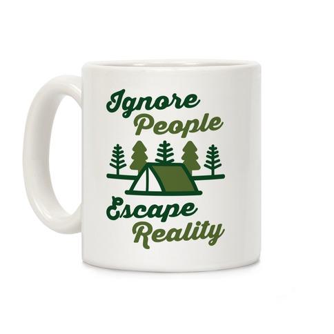 Ignore People Escape Reality Coffee Mug