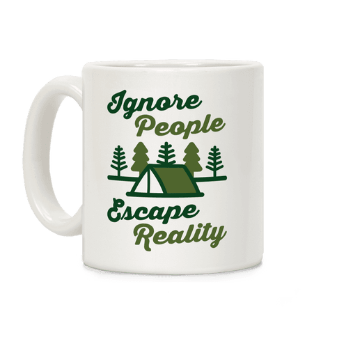 Ignore People Escape Reality Coffee Mug