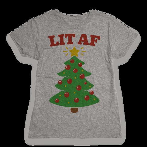 Lit Af Womens T-Shirt