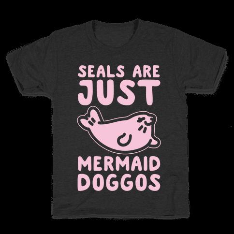 Seals Are Just Mermaid Doggos White Print Kids T-Shirt
