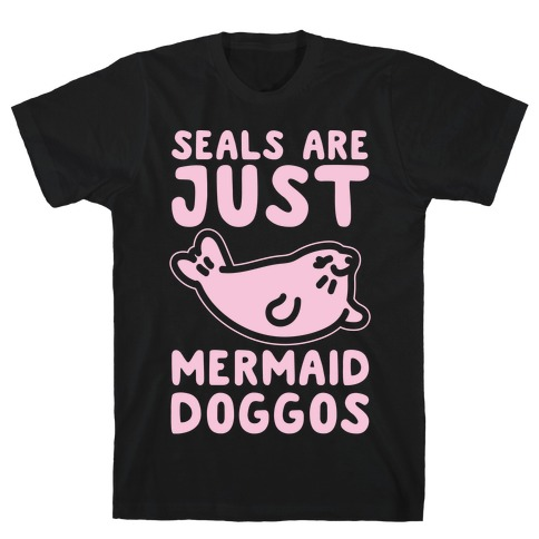 Seals Are Just Mermaid Doggos White Print Mens T-Shirt