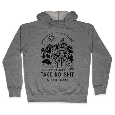 Do No Harm Take No Shit & Hail Satan Hooded Sweatshirt