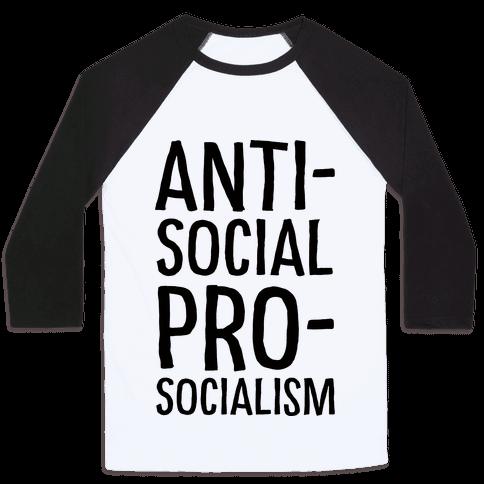 Anti-Social Pro-Socialism Baseball Tee