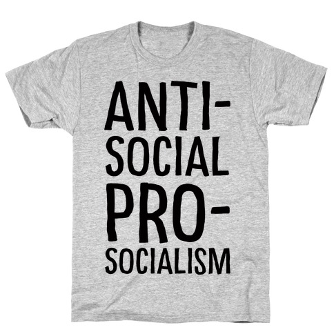 Anti-Social Pro-Socialism T-Shirt