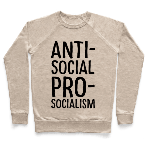 Anti-Social Pro-Socialism Pullover