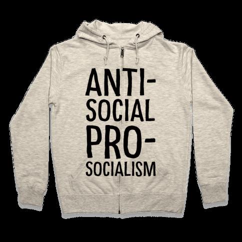 Anti-Social Pro-Socialism Zip Hoodie