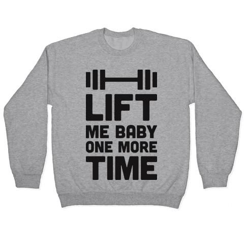 Lift Me Baby One More Time (Barbell) Pullover