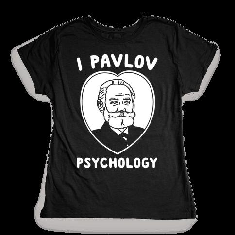I Pavlov Psychology White Print Womens T-Shirt
