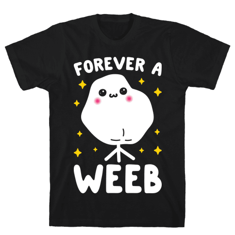 Forever A Weeb Mens T-Shirt