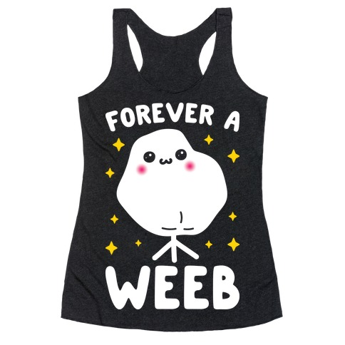 Forever A Weeb Racerback Tank Top