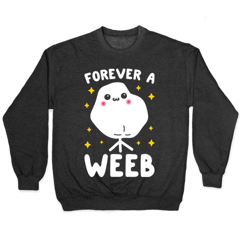 Forever A Weeb Pullover