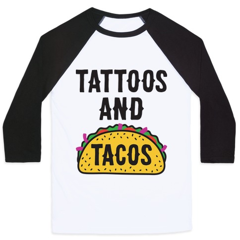 Tattoos And Tacos Baseball Tee