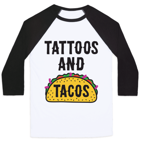 Tattoos And Tacos Baseball Tee