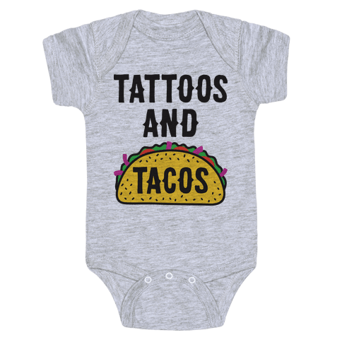Tattoos And Tacos Baby Onesy