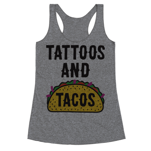 Tattoos And Tacos Racerback Tank Top