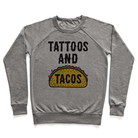Tattoos And Tacos Pullover