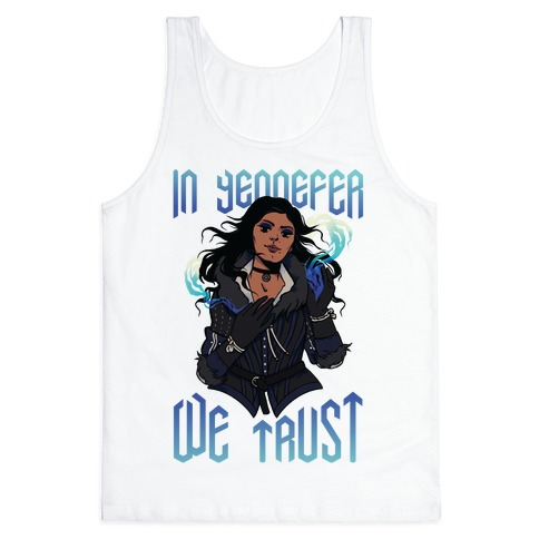 In Yennefer We Trust Tank Top