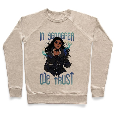 In Yennefer We Trust Pullover