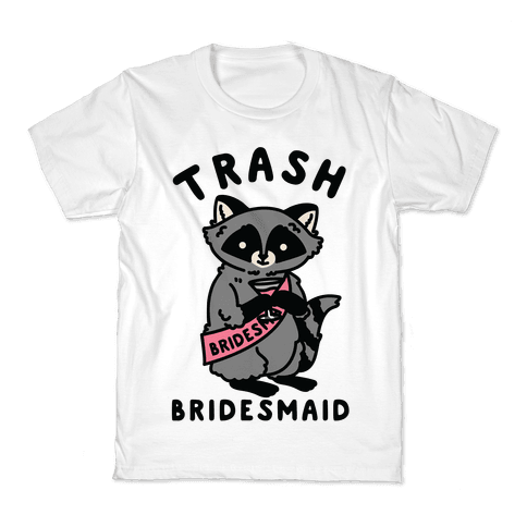 Trash Bridesmaid Raccoon Bachelorette Party Kids T-Shirt