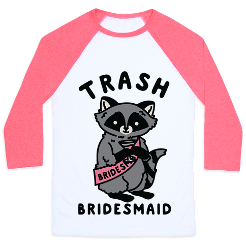 Trash Bridesmaid Raccoon Bachelorette Party Baseball Tee