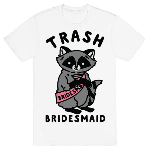 Trash Bridesmaid Raccoon Bachelorette Party Mens T-Shirt