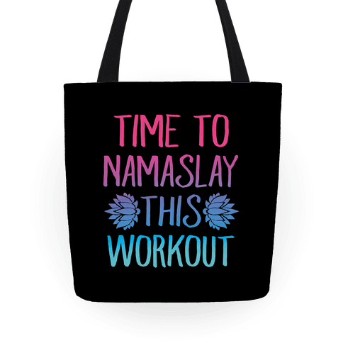 Time To Namaslay This Workout Tote