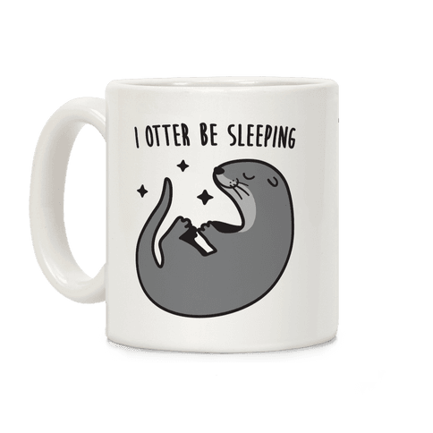 I Otter Be Sleeping Coffee Mug
