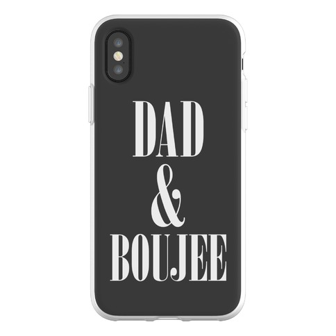 Dad and Boujee Phone Flexi-Case