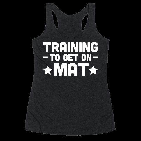 Training To Make Mat Racerback Tank Top