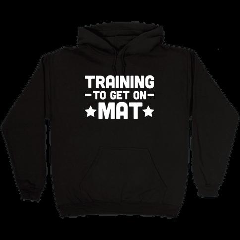 Training To Make Mat Hooded Sweatshirt
