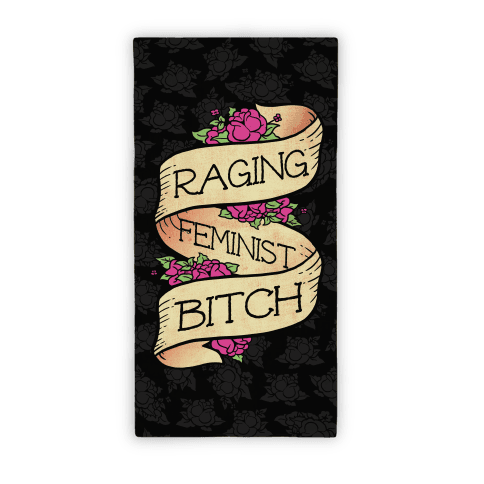 Raging Feminist Bitch Towel Beach Towel