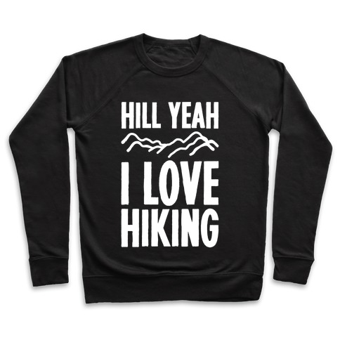 Hill Yeah I Love Hiking White Print Pullover