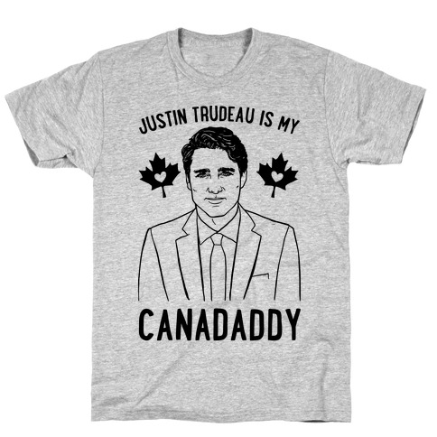 Justin Trudeau Is My Canadaddy Parody T-Shirt